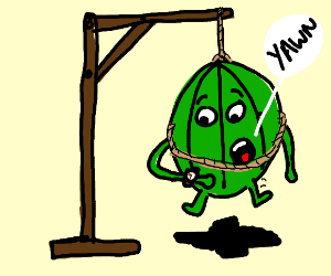 Watermelon's noose clearly too long to work