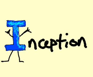 inception but the 1st i is like drawception d