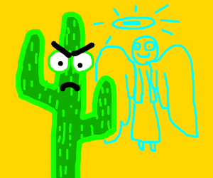 Angry cactus. Has a smiling guardian angel.