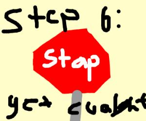 Step 5, burn the trash