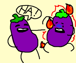 Eggplant laughs at eggplant on fire