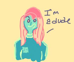 Bluish Girl Calls Herself A Dude