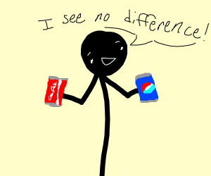 somebody:Pepsi =cOcA cOlA