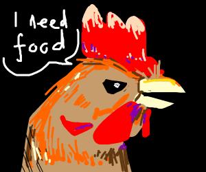 DEMONIC Chicken demands food
