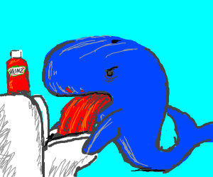 whale barfing ketchup