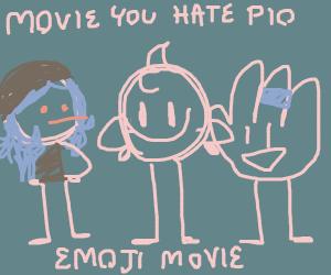 Movie You Hate PIO