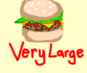 VEry laRge BUrgeR