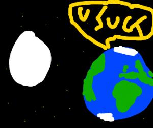 earth hates moon
