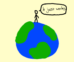 Person saying 'it just works' above the earth