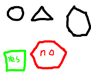 circle, triangle and septagon yessquare&hexno