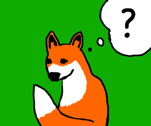 Why does the fox exist?