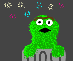 oscar the grouch recognized you at the club
