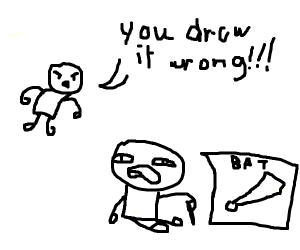 You drew it wrong  !!!!!