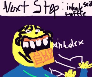 STEP: Viciously lick a waffle