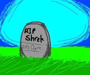 RIP Shrek