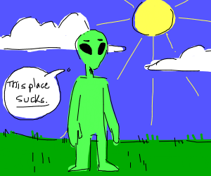 Alien not impressed with earth