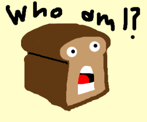 Loaf of bread identity crisis