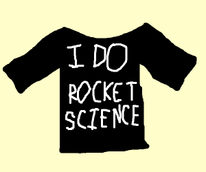 """Shirt that says """"I do Rocket Science"""""""