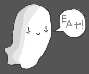 Ghost demanding you eat