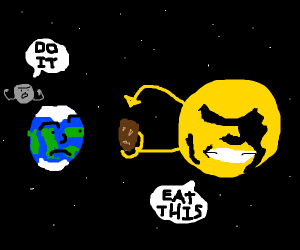 The Earth dares the sun to eat a potato
