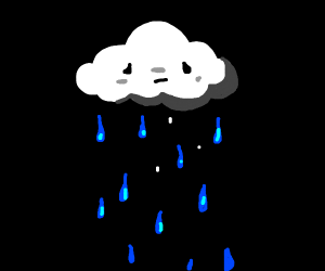 A cloud is sad and has a face(it's raining)