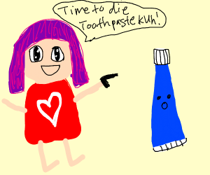 "Anime girl says ""time to die, toothpaste kun"""