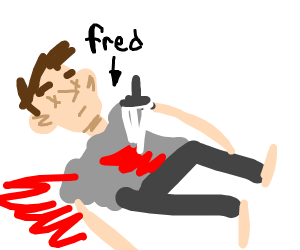 Fred is dead