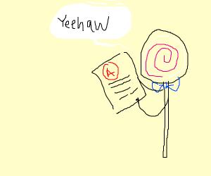 Lollipop got an a on a test
