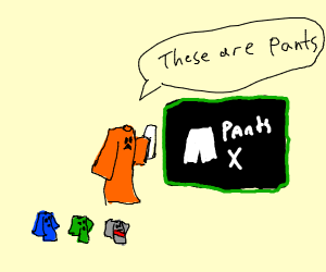 A shirt teaches its students about Pants