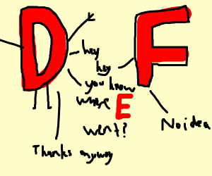 D asking F where E is