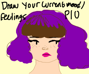Draw your current mood/feelings (PIO)