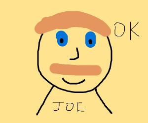 OK! Says Joseph.