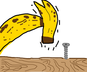 Using a banana-hammer on a Phillips screw.