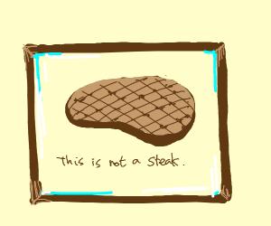 Steak ain't real steak