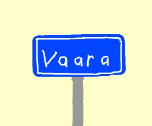 A sign saying  Vaara