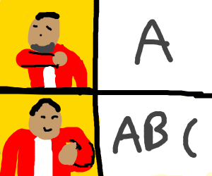 drake meme: A no ABC yes
