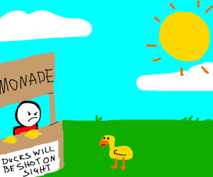 Lemonade stand kid is racist against ducks
