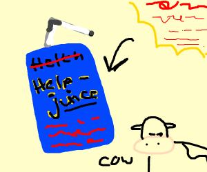 Help juice: helping you  since  Cows hav exis
