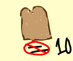 bread isnt 10