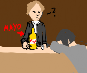 Care for a sip of mayo?