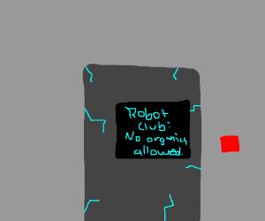 Robot Club: No Organics Allowed.