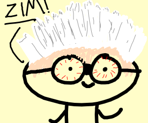 Guy with crazy hair and Googles shouts zim