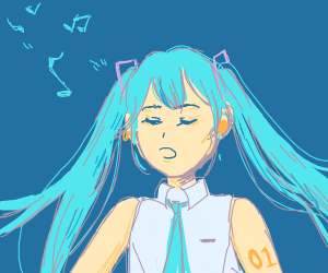 Hatsune Miku is going to sing for you