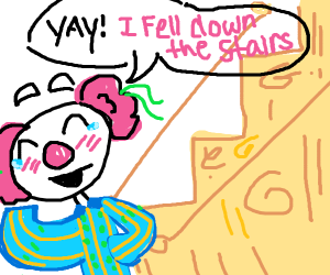 clown is happy to fall down stairs