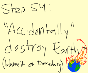 "step 53: ""accidentally"" destroy moon"