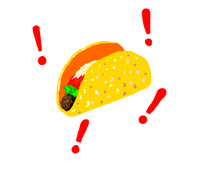 oh my god, what a taco!
