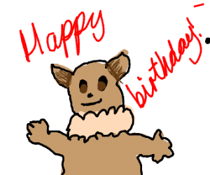 Eevee wishes you a happy birthday!!