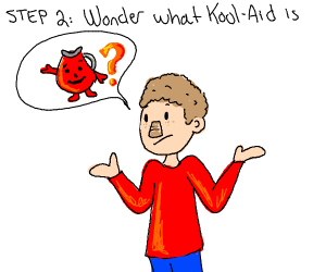Step 1: Make another jug of Kool-Aid.