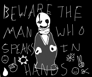 W.D Gaster snares at you