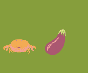 crab smiles at eggplant